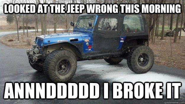 Jeep memes! - Page 7 - Jeep Wrangler Forum |Jeep Wrangler Memes