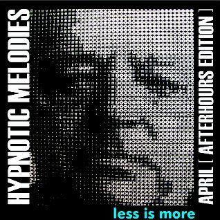 LIM ArtStyle pres. Hypnotic Melodies ▲ APRIL [ AfterHours Edition ]
