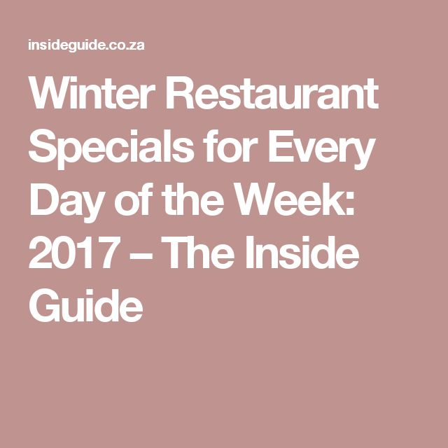 Winter Restaurant Specials for Every Day of the Week: 2017 – The Inside Guide