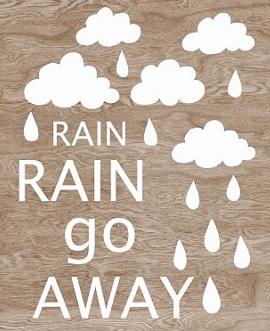 65c33316ec2c5565eb55ffb05107606a rain go away party quotes 19 best rain rain go away images on pinterest rain days, rainy