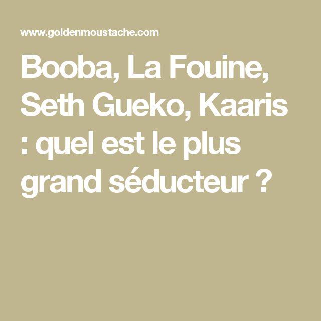 Booba, La Fouine, Seth Gueko, Kaaris : quel est le plus grand séducteur ?