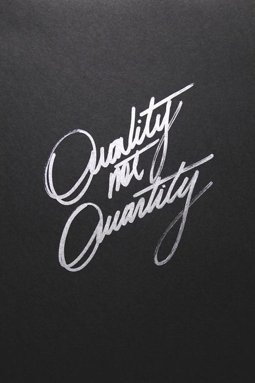 Quality not Quantity / Typographie / Design / Caractère / Letters / Citations / Mood