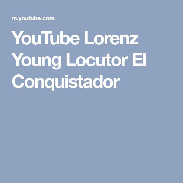 YouTube Lorenz Young Locutor El Conquistador