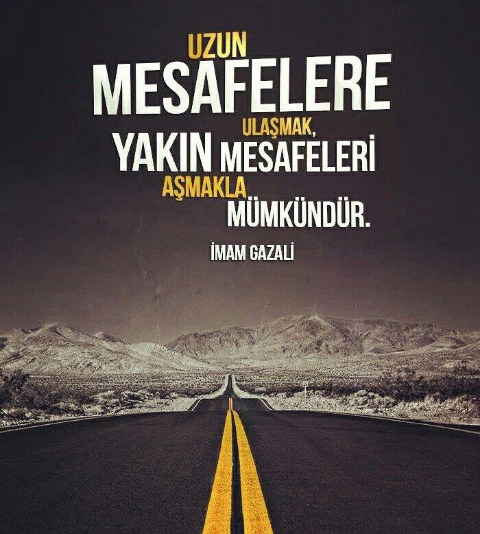 ✏ Uzun mesafelere ulaşmak, yakın mesafeleri aşmakla mümkündür. [İmam Gazali]  #imamgazali #gazali #mesafe #yakın #uzak #mümkün #söz #sözler #türkiye #istanbul #rize #trabzon #eyüp #üsküdar #yeşil #ilmisuffa