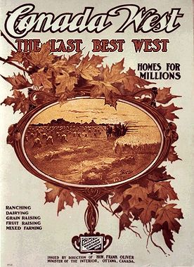 Last Best West  Poster advertising the glorious opportunities in Canada's West (courtesy PAA).