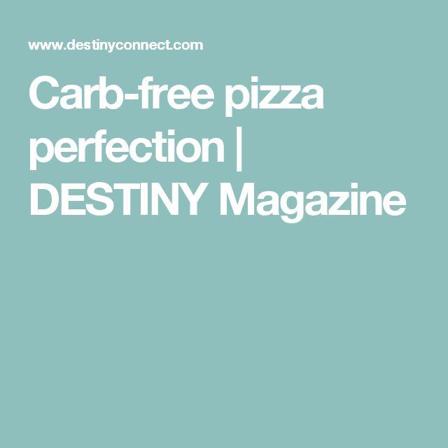 Carb-free pizza perfection | DESTINY Magazine