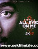 All Eyez on Me 1080p Hd izle 2017 – Tupac Shakur Biopic  #filmizle #filmtavsiye #sinema