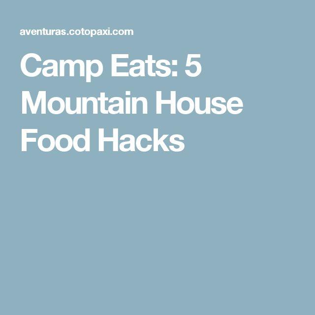 Camp Eats: 5 Mountain House Food Hacks