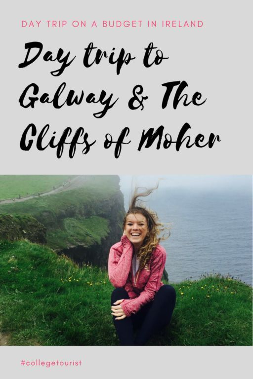Day Trip to Galway and Cliffs of Moher | The College Tourist