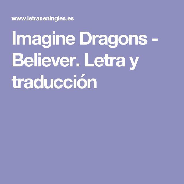 Imagine Dragons - Believer. Letra y traducción