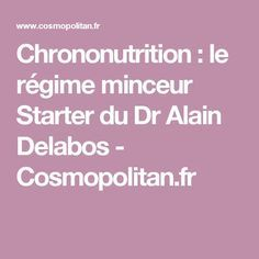 Chrononutrition: le régime minceur Starter du Dr Alain Delabos - Cosmopolitan.fr