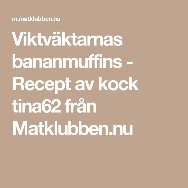 Viktväktarnas bananmuffins - Recept av kock tina62 från Matklubben.nu