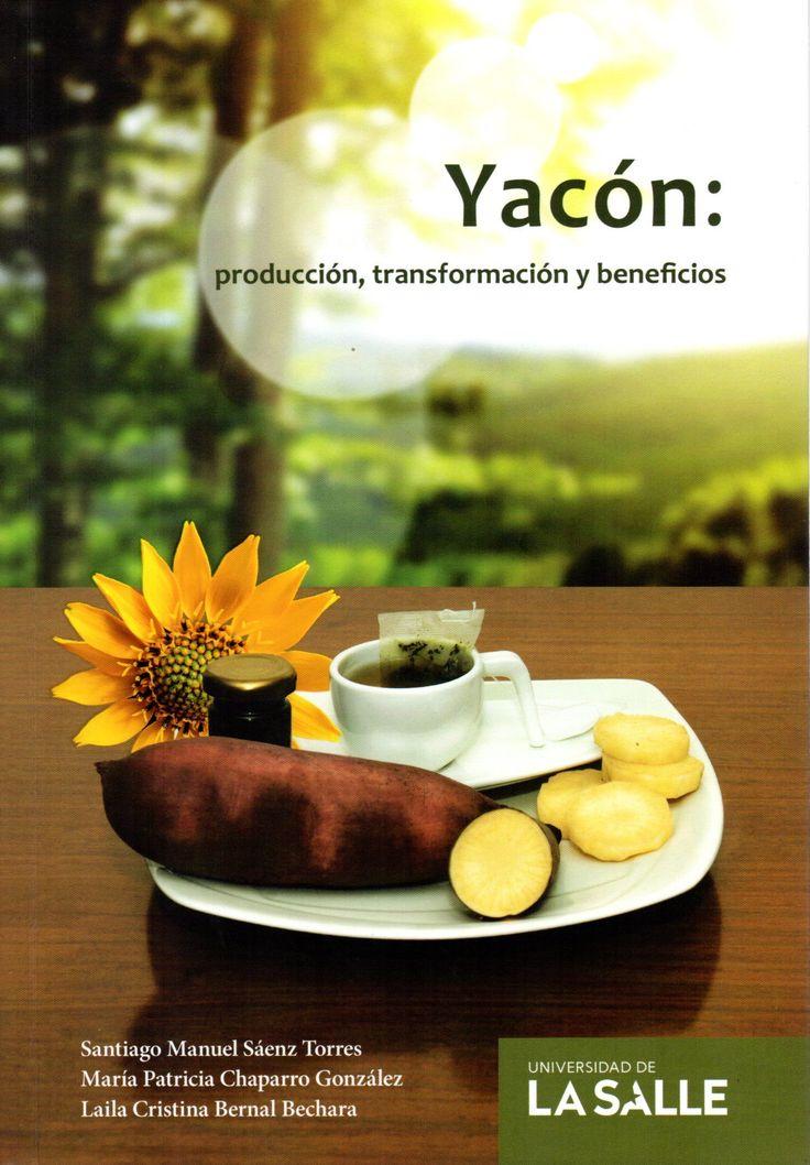 Yacón: producción, transformación y beneficios – Varios – Universidad de La Salle www.librosyeditores.com Editores y distribuidores.