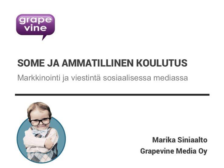Sosiaalinen media ja ammatillinen koulutus by Grapevine Media Oy via slideshare