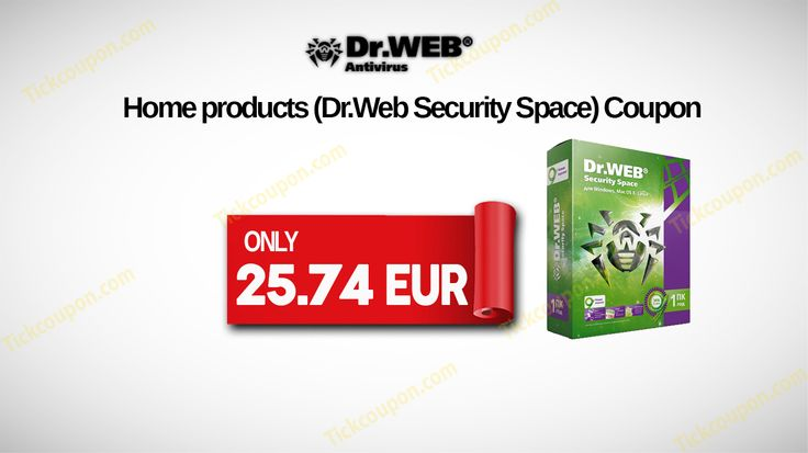 25.74 EUR For Home products (Dr.Web Security Space) http://tickcoupon.com/stores/doctor-web-coupon-codes