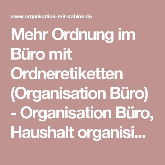 Mehr Ordnung im Büro mit Ordneretiketten (Organisation Büro) - Organisation Büro, Haushalt organisieren, Rezepte Thermomix