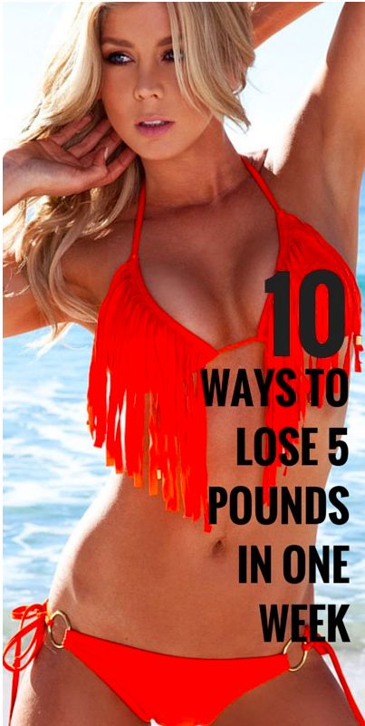 10 Ways To Lose 5 Pounds In One Week (No Dieting Required)