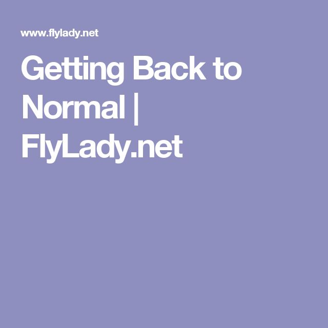 Getting Back to Normal | FlyLady.net
