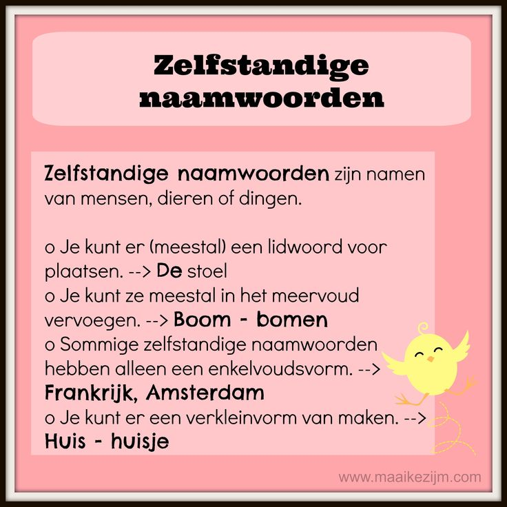zelfstandige naamwoorden  http://maaikezijm.com/nederlands/grammatica-en-spelling/