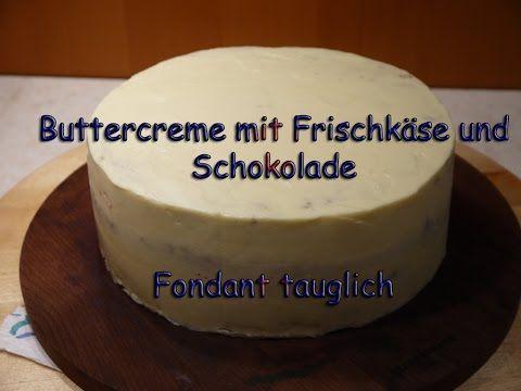 ▶ Anleitung Buttercreme mit Schokolade + Frischkäse / Fondant tauglich - Torten backen + dekorieren - YouTube