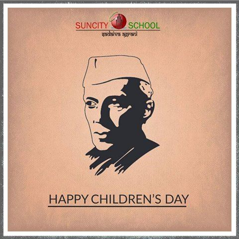 On the occasion of birth anniversary of Pt. Jawaharlal Nehru, Suncity School wishes you a Happy Children's Day! #Quote #child #quotes #student #school #hardworking #sports #play #studies #learning #education #schooling http://www.suncityschool.in/