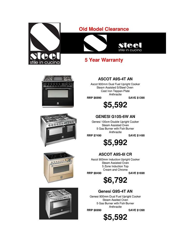"STEEL - ""ASCOT & GENESI"" FLOOR STOCK SALE    Purchase one of our STEEL ASCOT or GENESI Floor Stock Models and receive 20% OFF* - (applies ONLY to the models listed)"