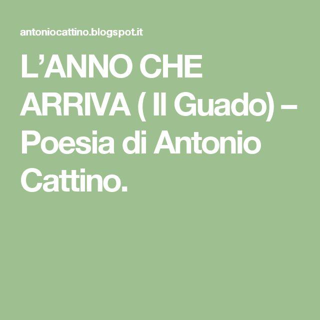 L'ANNO CHE ARRIVA ( Il Guado) – Poesia di Antonio Cattino.