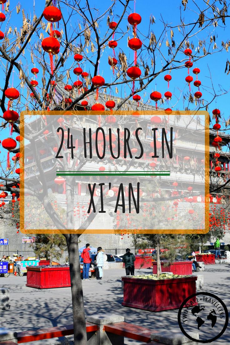 How to spend just 24 hours in the beautiful Chinese city of Xi'an!