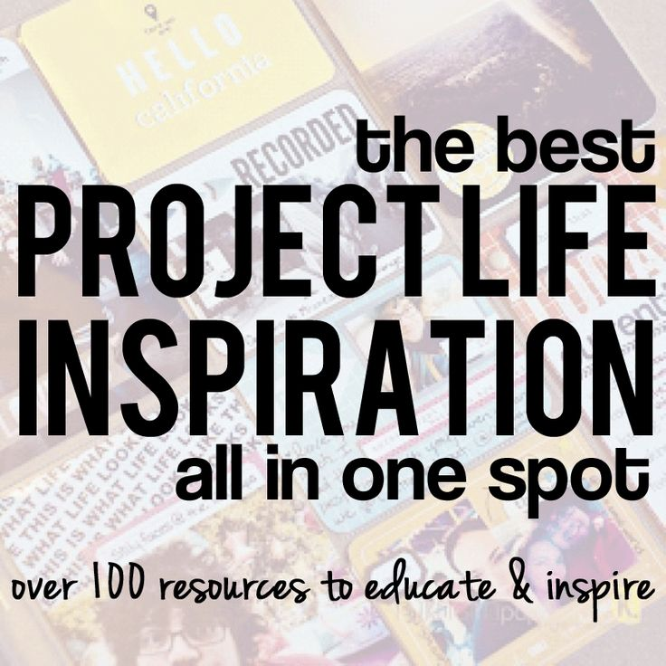 A Compilation of the Best Project Life Resources.Do you ever sit down ready to work on your Project Life spread, but all of a sudden you totally blank? Like all your creativity is in another univer…