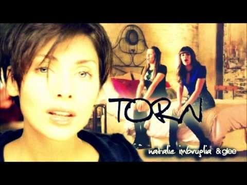 Torn- Natalie Imbruglia & Glee (Rachel)