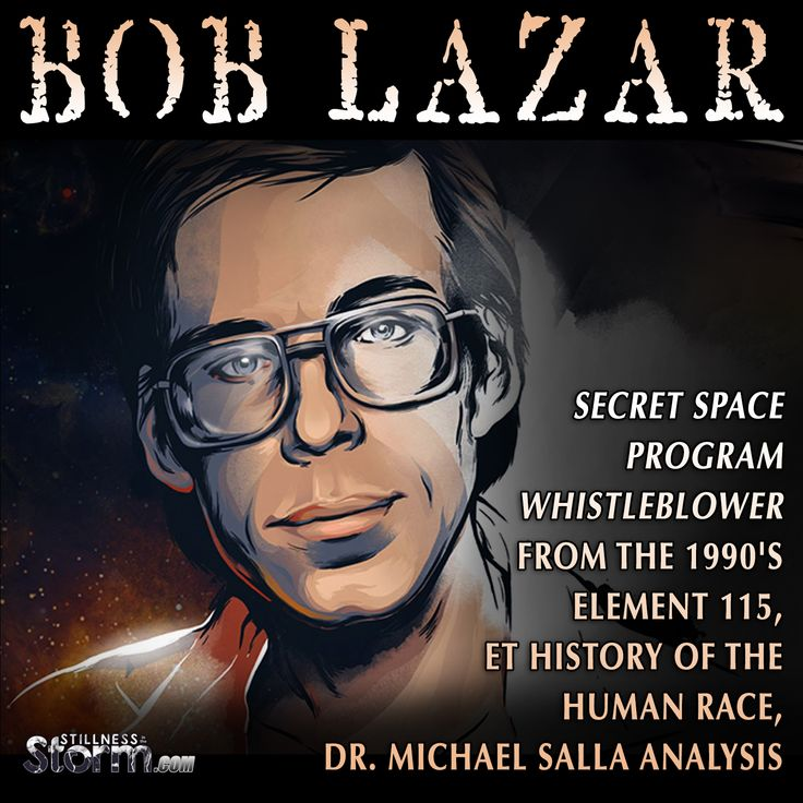 Stillness in the Storm : Bob Lazar | Secret Space Program Whistleblower from the 1990's: Element 115, ET History of the Human Race, Dr. Michael Salla Analysis