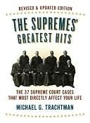 The Supremes' Greatest Hits, Revised & Updated Edition: The 37 Supreme Court Cases That Most Directly Affect Your Life