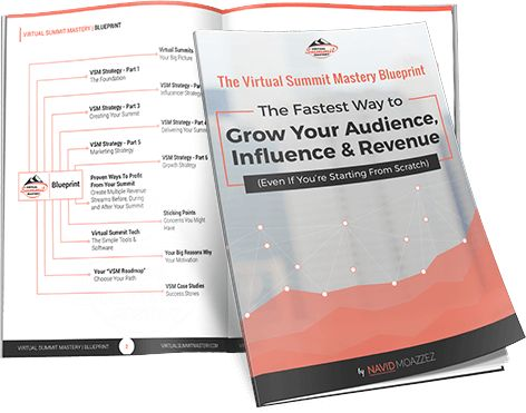 Get the Virtual Summit Mastery Blueprint from Navid Moazzez | The Fastest Way to Grow Your Audience, Influence and Revenue.