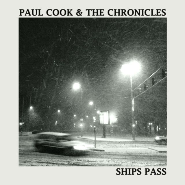 Ships Pass by Paul Cook and The Chronicles