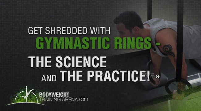 Get Shredded Using Gymnastic Rings: The Science and The Practice