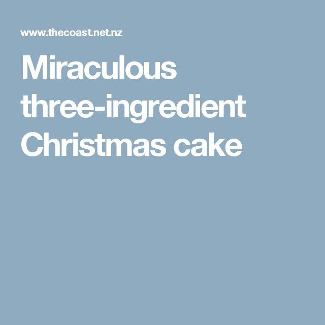 Miraculous three-ingredient Christmas cake