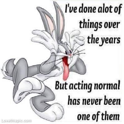 acting normal funny quotes quote funny quotes looney tunes bugs bunny