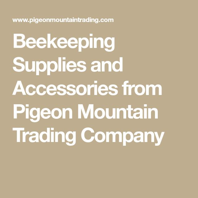 Beekeeping Supplies and Accessories from Pigeon Mountain Trading Company