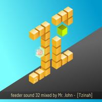 feeder sound 32 mixed by Mr.John [Tzinah] by feeder sound on SoundCloud