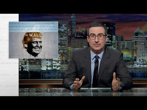 John Oliver Explains Just How Unrealistic Trump's Border Wall Actually Is
