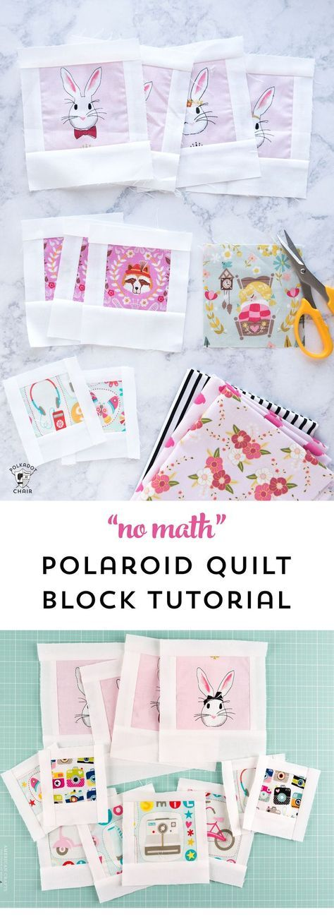 A free no math polaroid quilt block tutorial. Learn how to make polaroid quilt blocks in any size - with no math required!