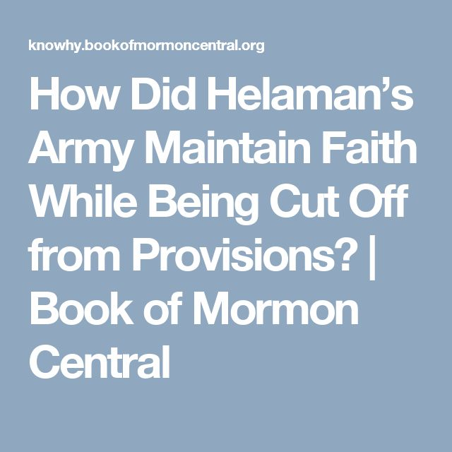 How Did Helaman's Army Maintain Faith While Being Cut Off from Provisions? | Book of Mormon Central