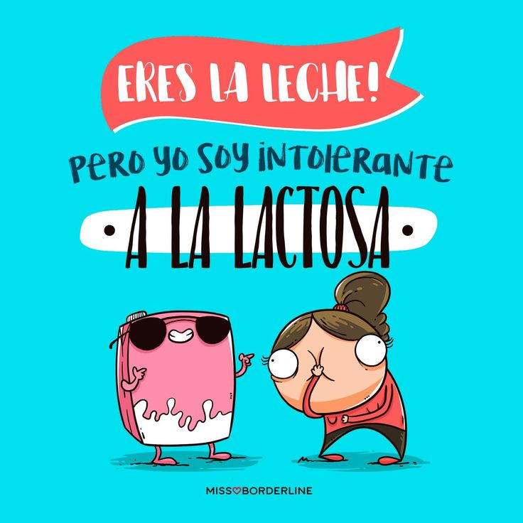 Eres la leche, pero yo soy intolerante a la lactosa! #humor #sarcasmo #funny #soylaleche #chistes #imagenes