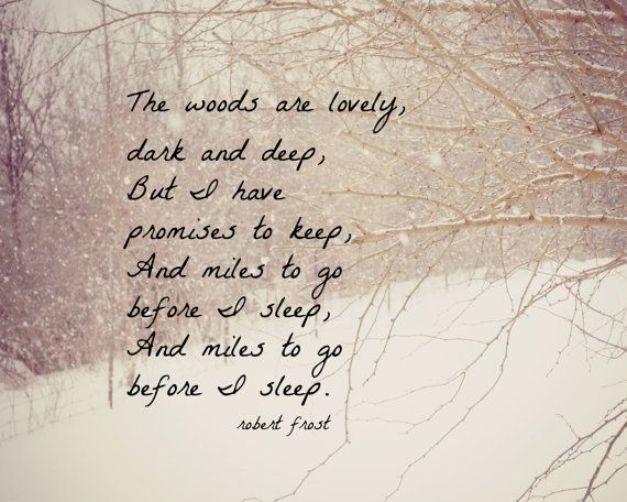 Quote Robert Frost Print Miles to Go Before I Sleep Literary Snow Poem Winter Poetry Typography Poet Stopping Woods Snowy Evening