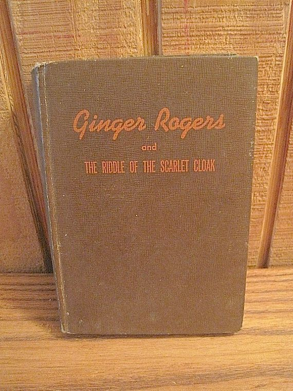 1942 Ginger Rogers and The Riddle of the Scarlet Cloak by Lela E. Rogers