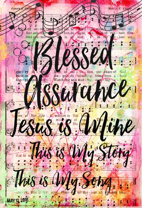 Blessed Assurance. Bible Journaling: Mixed Media Art Journal Gallery. Pages for my #Illustratedfaith #Praisebook  #BibleJournalingDigitally Digital classes in the works. Sign up on email list for dates.
