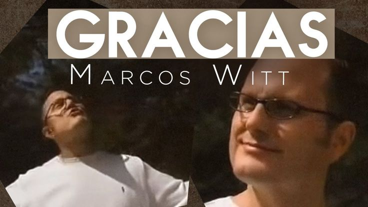 Marcos Witt - Gracias  ღ✟