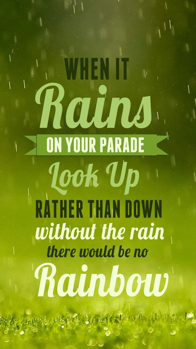 Look up for rainbow mobile9 Rain quotes Rainy day