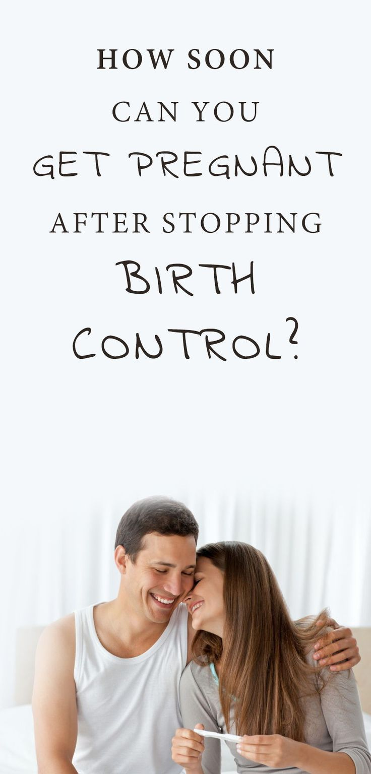 Get pregnant after stopping birth control what you should