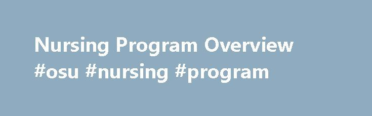 Nursing Program Overview #osu #nursing #program http://sacramento.remmont.com/nursing-program-overview-osu-nursing-program/  # Nursing Program Overview There is no better place to learn to be a registered nurse than by attending OSU Institute of Technology and earning an Associate in Applied Science Degree in Registered Nursing. The OSUIT Registered Nursing Program is approved by the Oklahoma Board of Nursing and accredited by the Accreditation Commission for Education in Nursing (ACEN)…